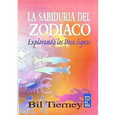La sabiduria del Zodiaco/ All Around the Zodiac: Explorando los doce signos/ Exploring Astrology's Tw, Used Book (9789501705454)