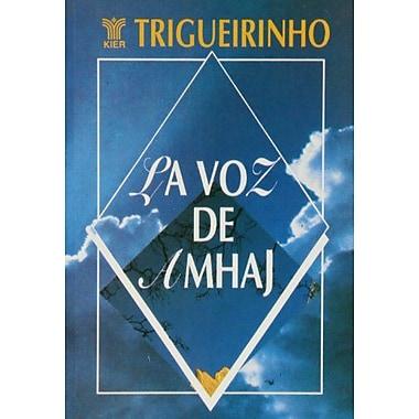 La voz de Amhaj / The voice of Amhaj (Trigueirinho) (Spanish Edition) (9789501701890)