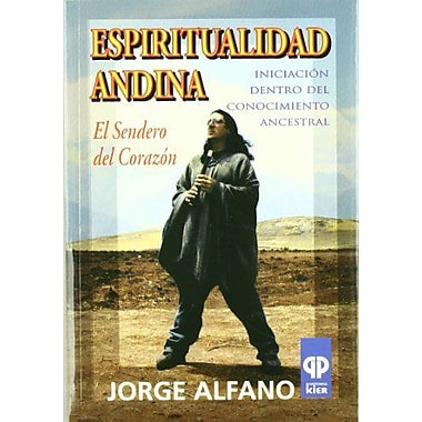 Espiritualidad Andina/ Andean Spirituality: El Sendero del Corazon/ The Path of the Heart(Presencia De, New Book (9789501717112)