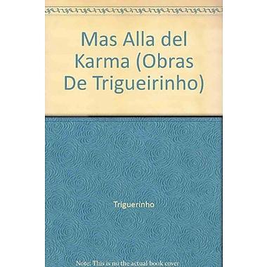 Mas alla del karma/ Beyond Karma (Obras De Trigueirinho) (Spanish Edition), New Book (9789501702064)