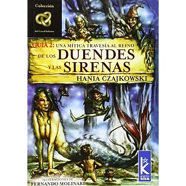 Una Mitica Travesia Al Reino De Los Duendes Y Las Sirenas/ a Mythical Journey to the Kingdom of Elves , New Book (9789501770322)