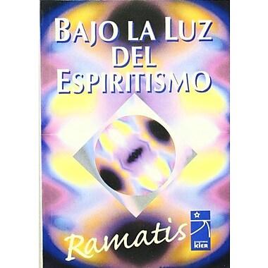 Bajo La Luz Del Espiritismo/ Below the Light of the Spirit: Obra Postuma / Posthumous Work(Del Mas Al, Used Book (9789501713466)