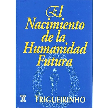 El Nacimiento de La Humanidad Futura (Spanish Edition), Used Book (9789501701845)