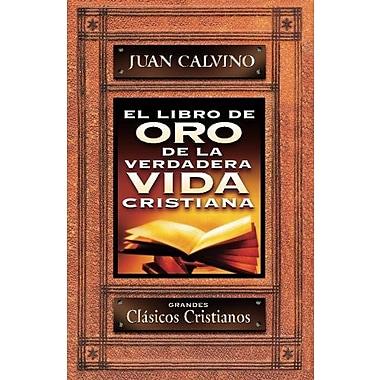 El libro de oro de la verdadera vida cristiana (Spanish Edition), New Book (9788476455166)
