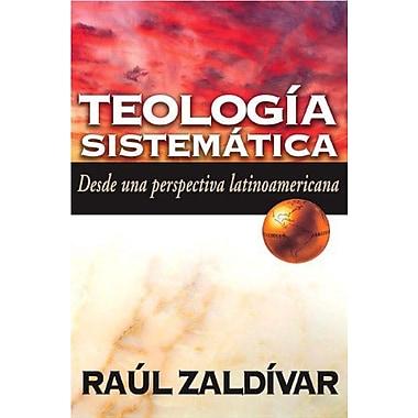 Teología sistemAtica de Zaldívar: Desde una perspectiva latinoamericana (Spanish Edition) (9788482674681)