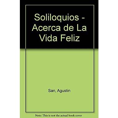 Soliloquios - Acerca de La Vida Feliz (Spanish Edition) (9789507245084)