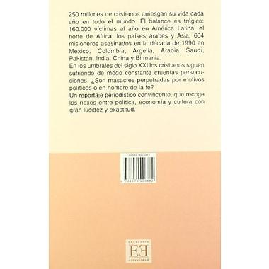 Los Nuevos Perseguidos/ The New Followers: Investigacion Sobre La Intolerancia Anticristiana En El Nu, Used Book (9788474906882)