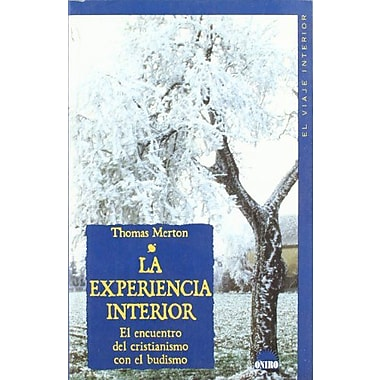 La Experiencia Interior/The Inner Experience: El Encuentro del cristianismo con el budismo/Notes on co, New Book (9788497541053)