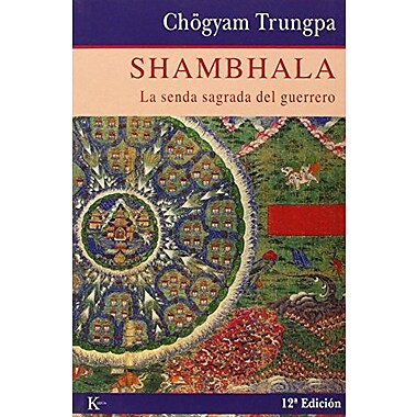 Shambhala: La senda sagrada del guerrero (Spanish Edition) (9788472452824)