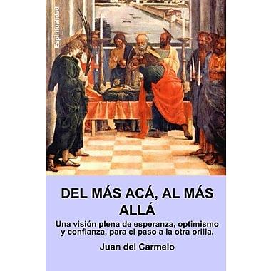 del mAs acA al mAs allA (Spanish Edition), Used Book (9788461154913)