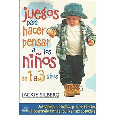 Juegos Para Hacer Pensar a Los Ninos de 1 a 3 Anos (Spanish Edition) (9788495456458)