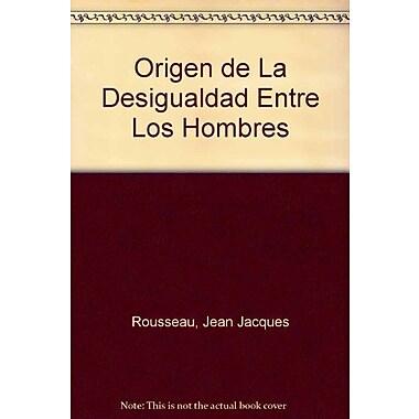 Origen de La Desigualdad Entre Los Hombres (Spanish Edition), Used Book (9789509546172)