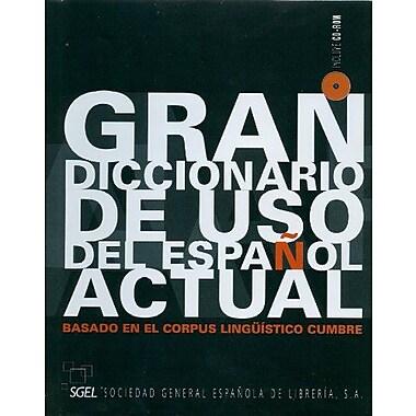 Gran Diccionario de uso del espanol actual +CD(SGEL, basado en el Corpus Linguistico Cumbre)(Spanish E, New Book (9788497782241)