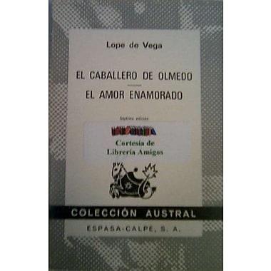El Caballero De Olmedo/El Amor Enamorado (Spanish Edition), Used Book (9788423906383)