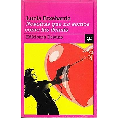 Nosotras Que No Somos Como Las Demas (Coleccion Ancora y delfin) (Spanish Edition) (9788423331215)