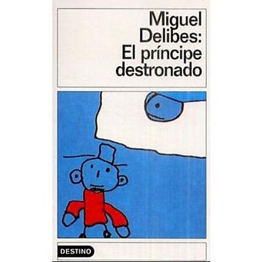 El Principe Destronado (Coleccion Destinolibro) (Spanish Edition) (9788423312610)