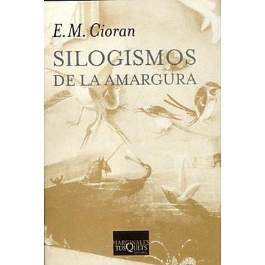 Silogismos De La Amargura (Spanish Edition), Used Book (9788472231788)