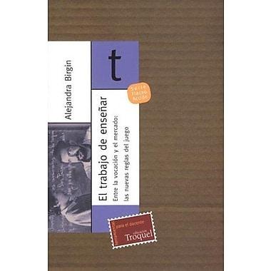 El Trabajo de Ensenar (Spanish Edition) (9789501630923)