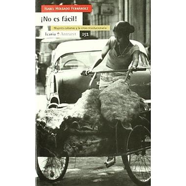 No Es Facil Mujeres Cubanas Y La Crisis (Antrazyt) (Spanish Edition), Used Book (9788474264579)