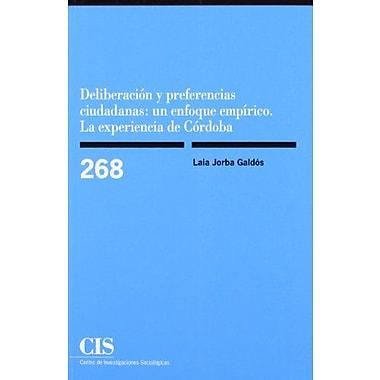 Deliberación y preferencias ciudadanas: un enfoque empírico. La experiencia de Có, New Book (9788474764789)