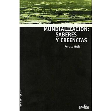 Mundializacion/ Globalization: Saberes Y Creencias (Spanish Edition), Used Book (9788497840811)
