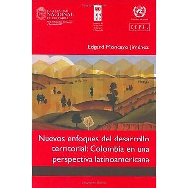 Nuevos Enfoques del Desarrollo Territorial: Colombia en una Perspectiva Latinoamericana (Spanish Edition), New (9789587013030)