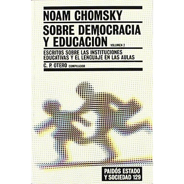 Sobre democracia y educacion / Chomsky on Democracy and Education: Escritos sobre las instituciones e (9788449318603)