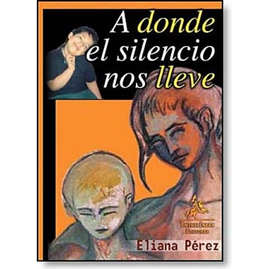 A Donde El Silencio Nos Lleve (Spanish Edition) (9788496190689)