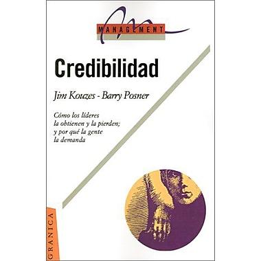 Credibilidad: Como los Lideres la Obtienen y la Pierden; Y Por Qui la Gente la Demanda (Spanish Edition), Used (9789506412371)