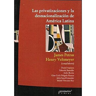 Las Privatizaciones y la Desnacionalizacion de America Latina (Spanish Edition), Used Book (9789509217683)