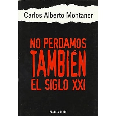 No Perdamos Tambien El Siglo Xxi (Spanish Edition), Used Book (9788401010774)