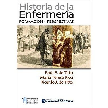 Historia de la enfermeria/ Nursing History: Formacion Y Perspectivas/ Education & Perspective(Spa, Used Book (9789500204200)