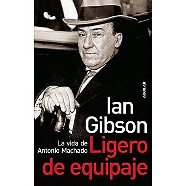 Ligero de Equipaje: La Vida de Antonio Machado, Used Book (9788403096868)