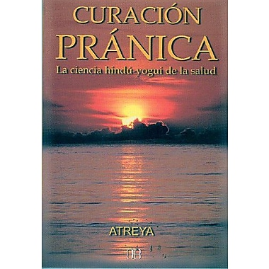 Curacion pranica. La ciencia hindu-yogui de la salud (Nueva Era) (Spanish Edition) (9788489897014)