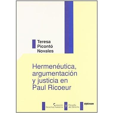 Hermeneutica, argumentacion y justicia en Paul Ricoeur / Hermeneutics, argumentation and justice in Pa, New Book (9788497727372)