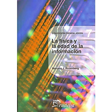 La fisica y la edad de la informacion/ Physical and Age of Information (Spanish Edition), Used Book (9789502314532)