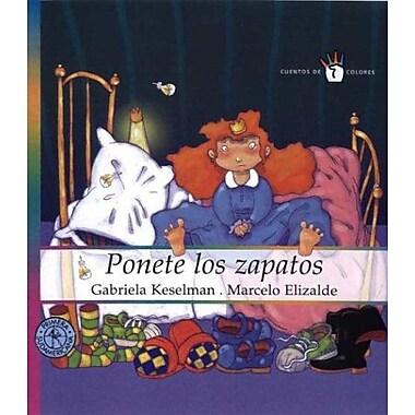 Ponete Los Zapatos (Spanish Edition) (9789500720212)