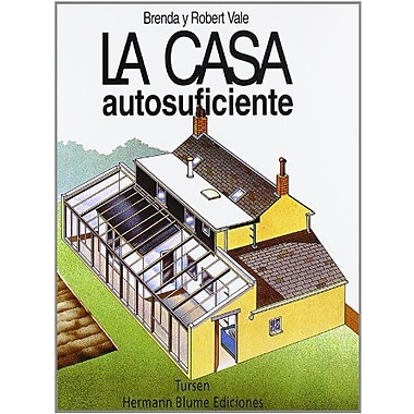 La casa autosuficiente / The Self-sufficient House (Arquitectura) (Spanish Edition), New Book (9788489840263)