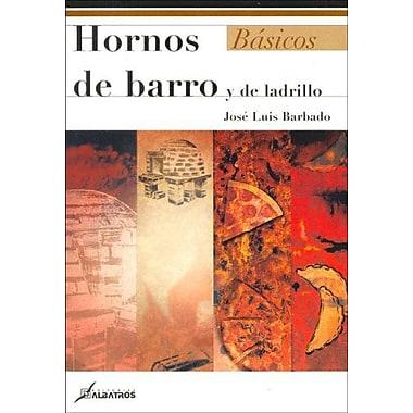 Hornos De Barro Y De Ladrillo/ Mud And Brick Ovens (Basicos) (Spanish Edition), Used Book (9789502411064)