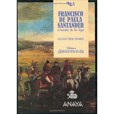 Francisco de Paula Santander: El hombre de las leyes (Biblioteca iberoamericana) (Spanish Edition) (9788420731438)