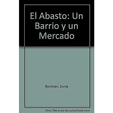 El Abasto: Un Barrio Y Un Mercado 1A.Ed, New Book (9789500511575)