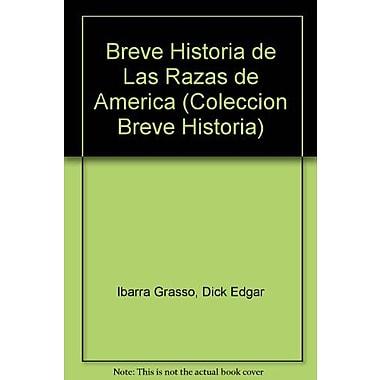 Breve Historia de Las Razas de America (Coleccion Breve Historia) (Spanish Edition), New Book (9789506200541)
