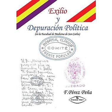 Exilio y Depuracion Politica (Spanish Edition) (9788498210040)