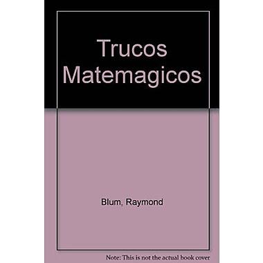 Trucos Matemagicos (Spanish Edition) (9789507651960)
