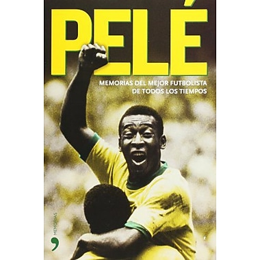 Pele. Memorias del mejor futbolista de todos los tiempos (Biografias y Memorias) (Spanish Edition) (9788484606789)