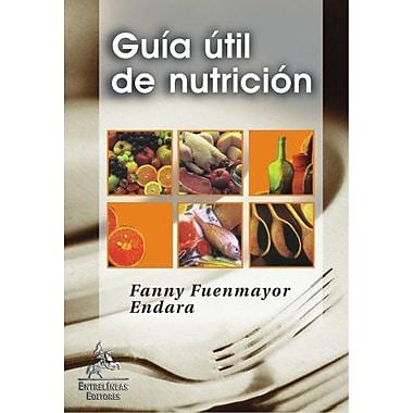 Guía util de nutrición (Spanish Edition), New Book (9788493287153)