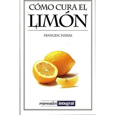 Como Cura el Limon (Manuales) (Spanish Edition) (9788479011796)