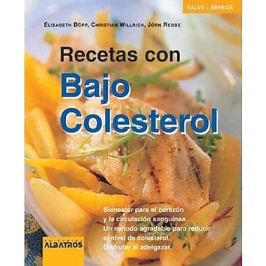 Recetas con bajo colesterol/ Low Cholesterol Recipes: Bienestar para el corazon y la circulacion sangu, New Book (9789502410210)