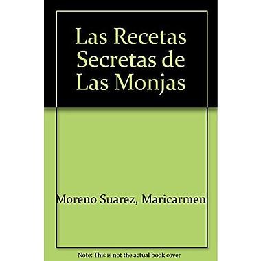 Recetas secretas de las monjas / Nun's Secret Recipes: Dulces / Sweets (Spanish Edition) (9789507684180)