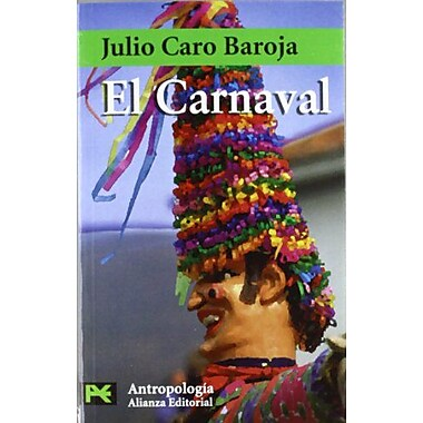 El Carnaval / The Carnaval: Analisis Historico-cultural (Libro De Bolsillo- Antropologia) (Spanish Edition) (9788420660172)